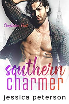 Southern Charmer: A Friends to Lovers Romance (Charleston Heat Book 1) by [Jessica Peterson]