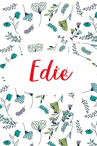 Edie: ⭐ 6x9 Lined notebook Journal | 120 pages | Personalized Gift for Edie | Perfect for Gift Colleague, Friends, Mom, GF | Gift for Valentine's Day ... | It'sEdie Thing You Wouldn't Understand