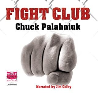 Fight Club                   By:                                                                                                                                 Chuck Palahniuk                               Narrated by:                                                                                                                                 Jim Colby                      Length: 5 hrs and 34 mins     103 ratings     Overall 4.6