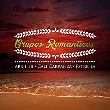 Grupos Romanticos, Abril 78, Cali Carranza, Estrella