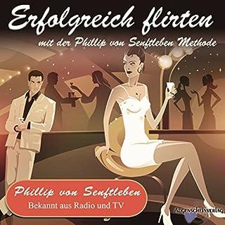 Erfolgreich flirten mit der Phillip von Senftleben Methode Titelbild