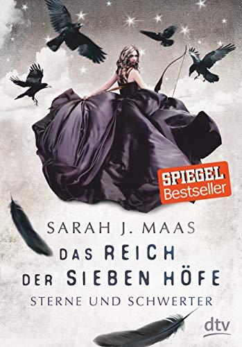 Das Reich der sieben Höfe - Sterne und Schwerter: Roman (Das Reich der sieben Höfe-Reihe, Band 3)