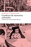 Cuaderno de memorias coloniales (Libros del Asteroide nº 249)