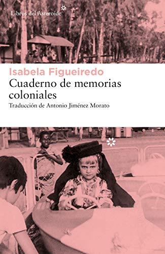 Cuaderno de memorias coloniales (Libros del Asteroide nº 24