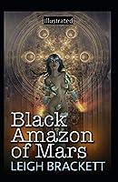 Black Amazon of Mars Illustrated