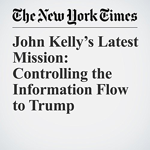 John Kelly's Latest Mission: Controlling the Information Flow to Trump copertina