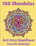 100 Mandalas Anti-Stress Magnifiques Livre De Coloriage: Mandala Anti-stress Magnifiques Mandalas à Colorier ,livre coloriage Adulte mandala - Livre ... ... | Cahier de coloriage mandala adulte.