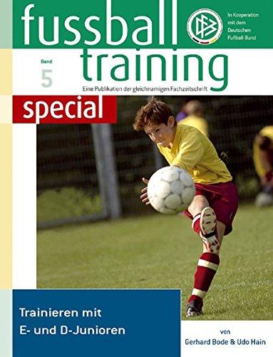 Fussballtraining special 5: Trainieren mit E- und D-Junioren (Fußballtraining special)