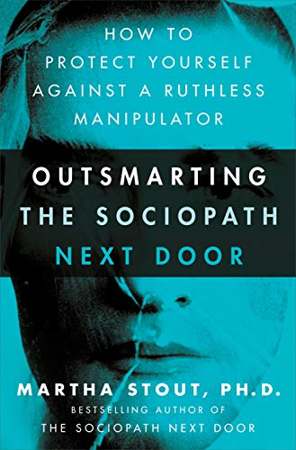Outsmarting the Sociopath Next Door: How to...