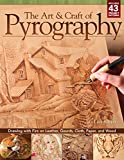 The Art & Craft of Pyrography: Drawing with Fire on Leather, Gourds, Cloth, Paper, and Wood (Fox Chapel...