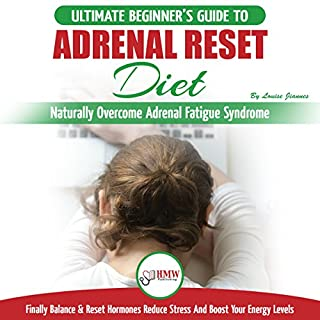 Adrenal Reset Diet: The Ultimate Beginner's Guide To Naturally Overcome Adrenal Fatigue Syndrome audiobook cover art