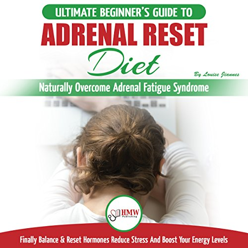 『Adrenal Reset Diet: The Ultimate Beginner's Guide To Naturally Overcome Adrenal Fatigue Syndrome』のカバーアート