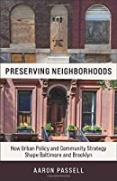 Preserving Neighborhoods: How Urban Policy and Community Strategy Shape Baltimore and Brooklyn