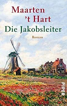 Die Jakobsleiter: Roman (German Edition) by [Maarten 't Hart, Gregor Seferens]