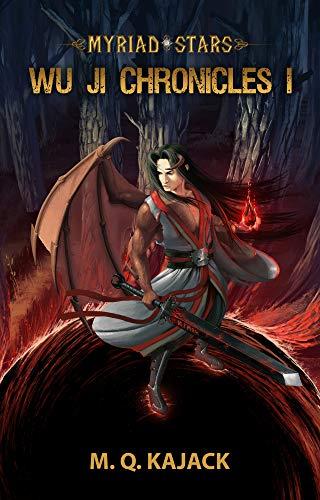 Myriad Stars: Wu Ji Chronicles I. A Cultivation LitRPG Universe