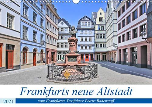 Frankfurts neue Altstadt vom Frankfurter Taxifahrer Petrus Bodenstaff (Wandkalender 2021 DIN A3 quer)