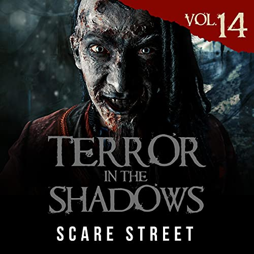 Terror in the Shadows, Vol. 14: Horror Short Stories Collection with Scary Ghosts, Paranormal & Supernatural Monsters