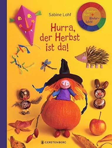 Hurra, der Herbst ist da!: Kunterbunt + Kinderleicht