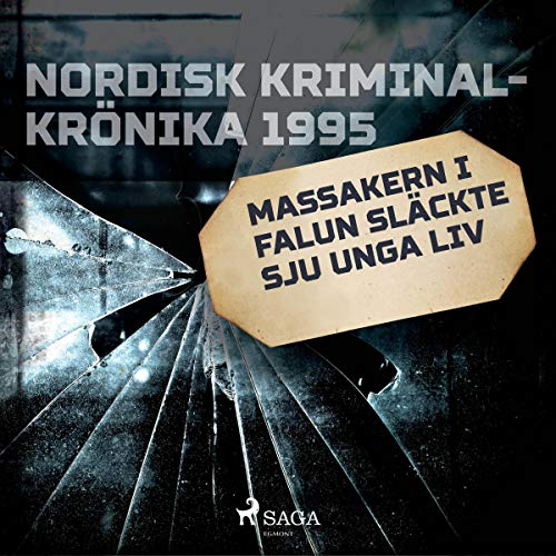 Massakern i Falun släckte sju unga liv cover art