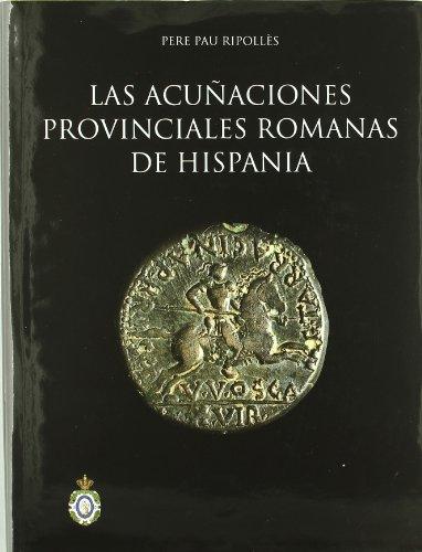 Las acuñaciones provinciales romanas de Hispania. (Bibliotheca Numismática Hispana.)