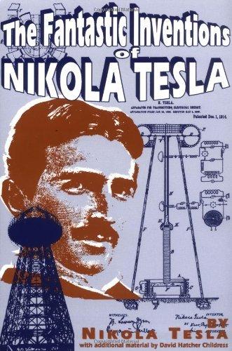 The Fantastic Inventions of Nikola Tesla (Lost Science) by [Nikola Tesla, David Hatcher Childress]