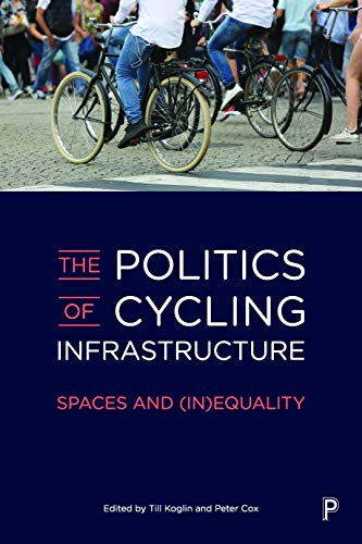 The Politics of Cycling Infrastructure: Spaces and (In)equality