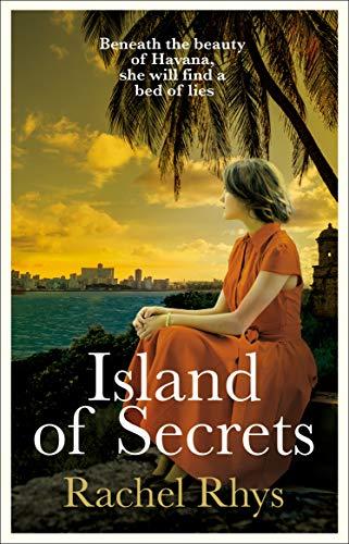 Island of Secrets: A dazzling novel full of mystery, romance and scandal by [Rachel Rhys]