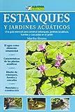 ESTANQUES Y JARDINES ACUATICOS (Jardineria Practica/ Practical Gardening)