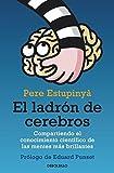 El ladron de cerebros / The Brain Thief: Compartiendo el conocimiento cintifico de las mentes mas brillantes / Sharing Scientific Knowledge of Brightest Minds (Spanish Edition) by Pere Estupinya (2012-01-04)