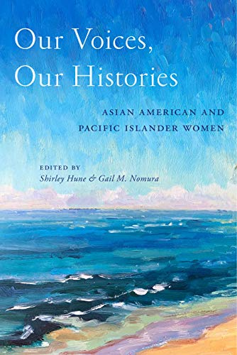 Our Voices, Our Histories: Asian American and Pacific Islander Women