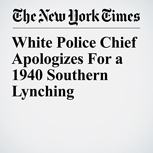 White Police Chief Apologizes for a 1940 Southern Lynching copertina