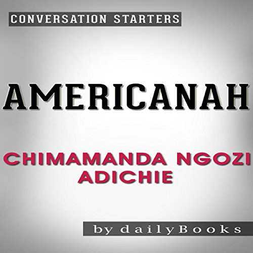Americanah: A Novel by Chimamanda Ngozi Adichie | Conversation Starters audiobook cover art
