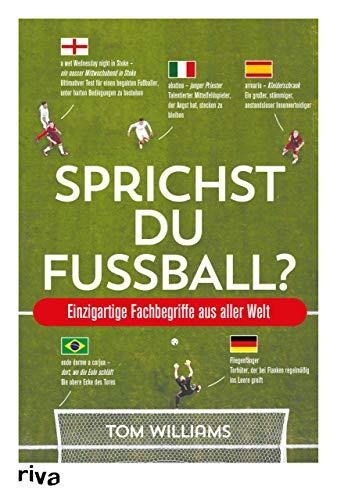 Sprichst du Fußball?: Einzigartige Fachbegriffe aus aller Welt
