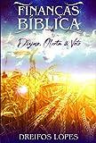 Finanças Biblica: Dízimo, Oferta e Voto (Portuguese Edition)