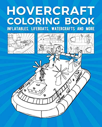 Hovercraft Coloring Book: Inflatables, Lifeboats, Watercrafts And More