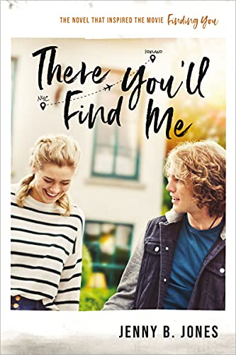 """There You'll Find Me: The book that inspired the movie """"Finding You,"""" in theaters May 14, 2021"""