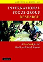 International Focus Group Research: A Handbook for the Health and Social Sciences
