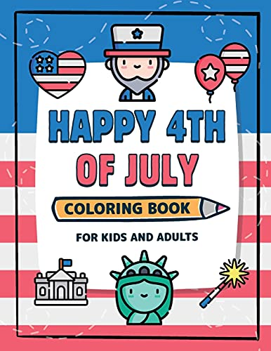 Happy 4th of July: Coloring Book for Kids and Adults 50 Holiday Designs Ready to be Colored