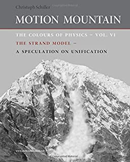 The Colours of Physics - vol. 6: The Strand Model (Motion Mountain in Colour) (Volume 6)