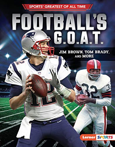 Football's G.O.A.T.: Jim Brown, Tom Brady, and More (Sports' Greatest of All Time (Lerner ™ Sports)) (English Edition)