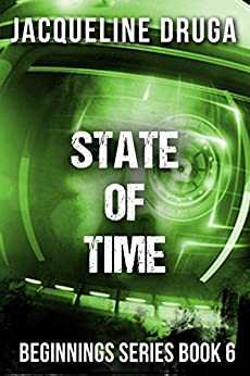 State of Time: Beginnings Series Book 6 by [Jacqueline Druga]