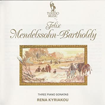 Mendelssohn: Three Piano Sonatas