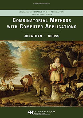 Combinatorial Methods with Computer Applications (Discrete Mathematics and Its Applications)