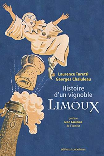 Histoire dun vignoble, Limoux: Préface de Jean Guilaine de lInstitut