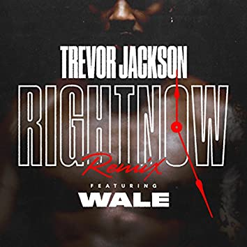Right Now (Remix) [feat. Wale]