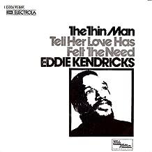 Eddie Kendricks: The Thin Man / Tell Her Love Has Felt The Need [Vinyl]