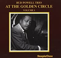 At The Golden Circle, Vol. 1 by Bud Powell (1995-07-18)