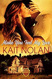 Make You Feel My Love: A Small Town Romantic Suspense (Wishing For A Hero Book 1)