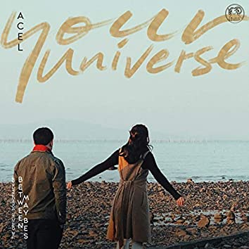 """Your Universe (From """"Between Maybes"""")"""