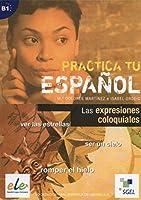 Practica tu espanol: Las expresiones coloquiales (B1)